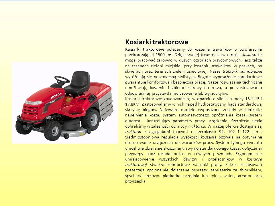 Kosiarki traktorowe Kosiarki traktorowe polecamy do koszenia trawników o powierzchni przekraczającej 1500 m 2. Dzięki swojej trwałości, zwrotności kos