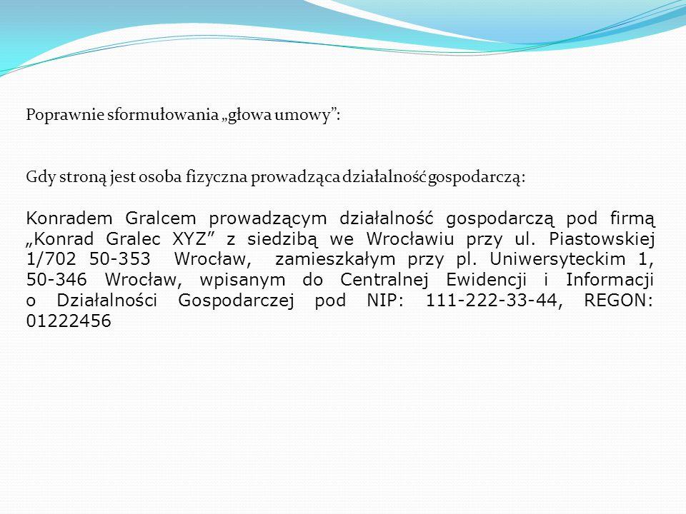 """Poprawnie sformułowana """"głowa umowy : Gdy stroną jest spółka akcyjna: A S.A., z siedzibą we Wrocławiu, ul."""