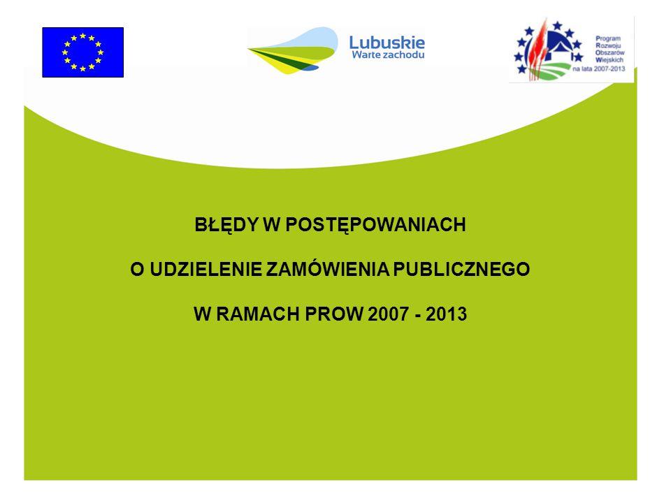 BŁĘDY W POSTĘPOWANIACH O UDZIELENIE ZAMÓWIENIA PUBLICZNEGO W RAMACH PROW 2007 - 2013