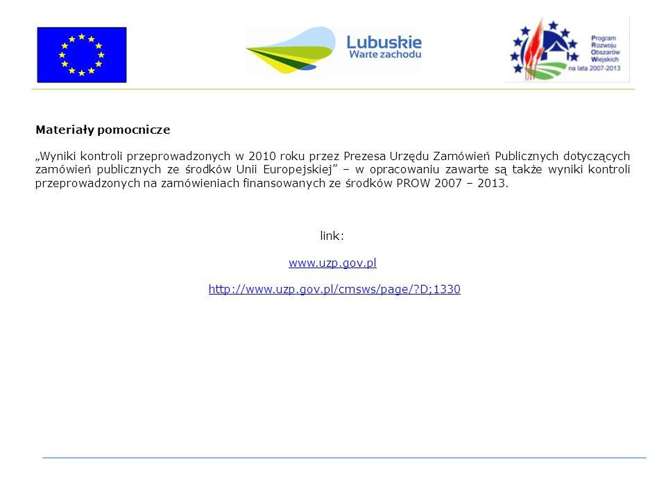 """Materiały pomocnicze """"Wyniki kontroli przeprowadzonych w 2010 roku przez Prezesa Urzędu Zamówień Publicznych dotyczących zamówień publicznych ze środków Unii Europejskiej – w opracowaniu zawarte są także wyniki kontroli przeprowadzonych na zamówieniach finansowanych ze środków PROW 2007 – 2013."""