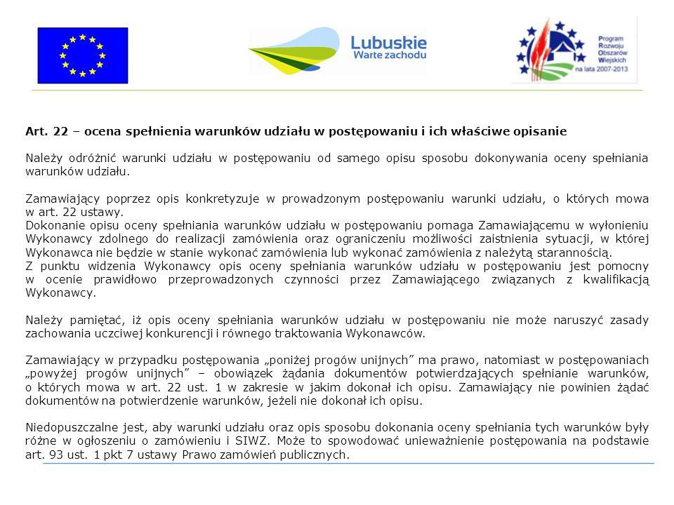 Art. 22 – ocena spełnienia warunków udziału w postępowaniu i ich właściwe opisanie Należy odróżnić warunki udziału w postępowaniu od samego opisu spos