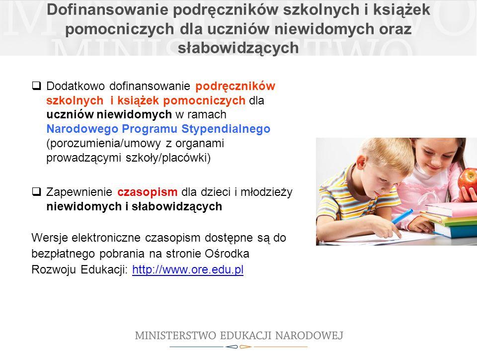 Dofinansowanie podręczników szkolnych i książek pomocniczych dla uczniów niewidomych oraz słabowidzących  Dodatkowo dofinansowanie podręczników szkol
