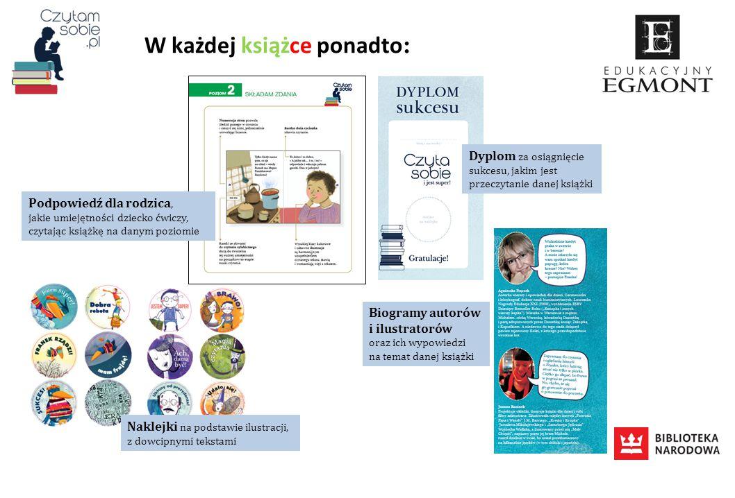 W każdej książce ponadto : Podpowiedź dla rodzica, jakie umiejętności dziecko ćwiczy, czytając książkę na danym poziomie Naklejki na podstawie ilustra