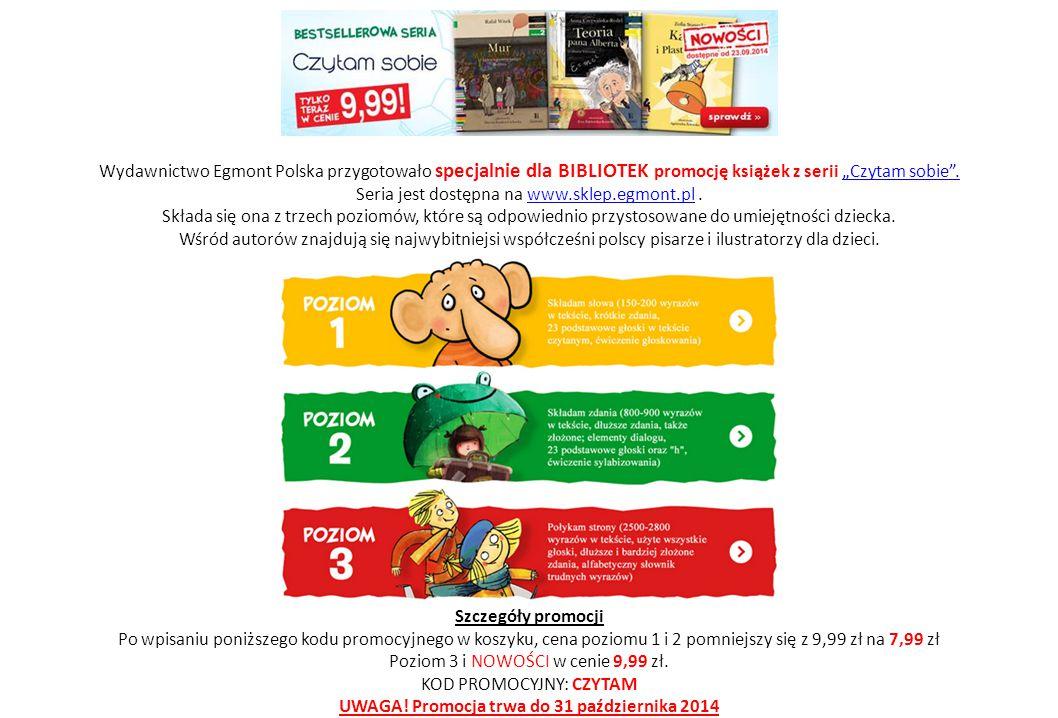"""Wydawnictwo Egmont Polska przygotowało specjalnie dla BIBLIOTEK promocję książek z serii """"Czytam sobie"""". Seria jest dostępna na www.sklep.egmont.pl.""""C"""