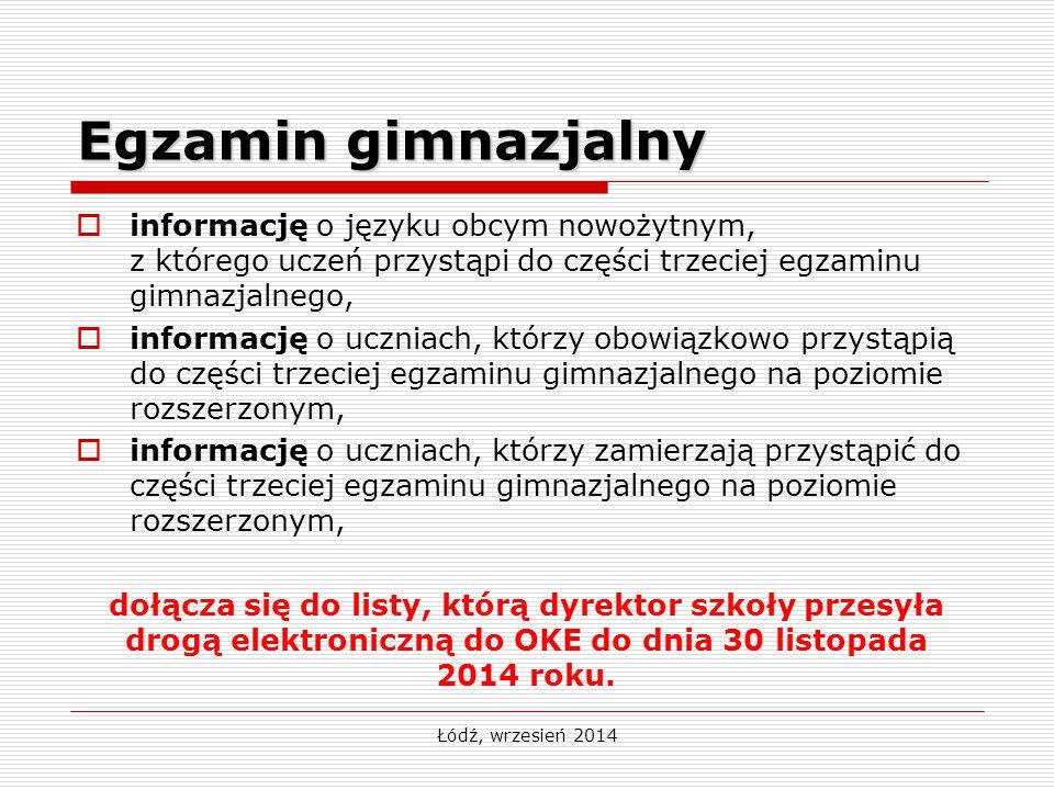 Łódź, wrzesień 2014 Egzamin gimnazjalny  informację o języku obcym nowożytnym, z którego uczeń przystąpi do części trzeciej egzaminu gimnazjalnego, 