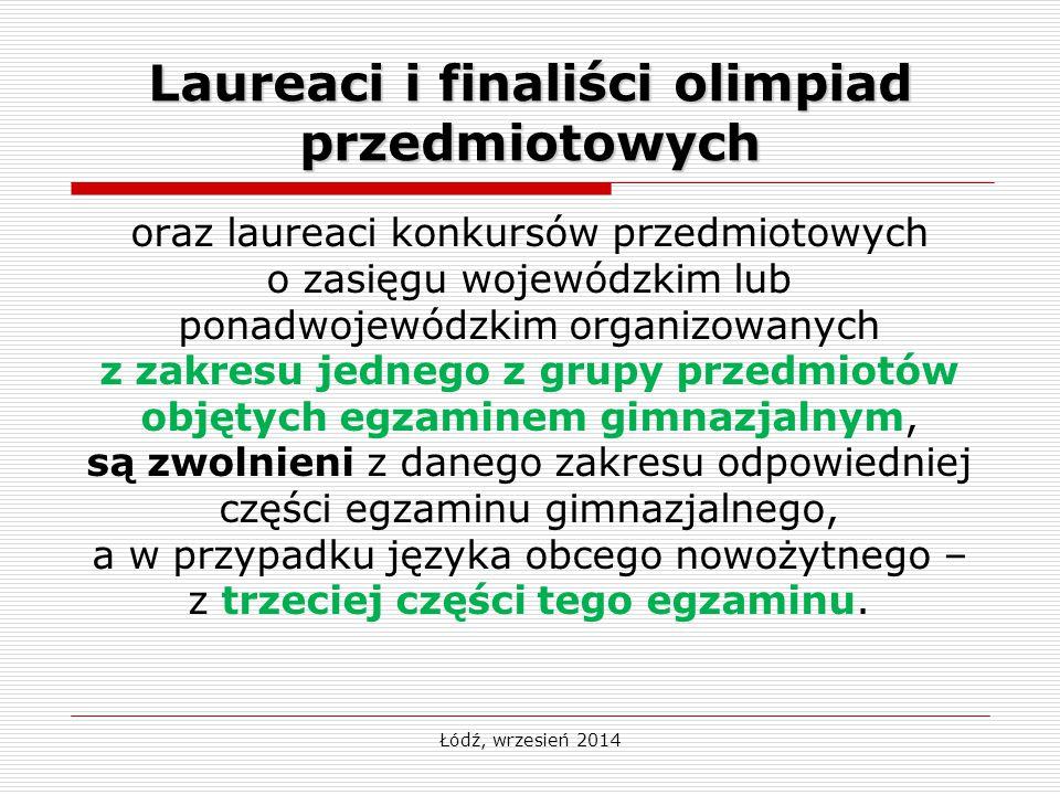 Łódź, wrzesień 2014 Laureaci i finaliści olimpiad przedmiotowych oraz laureaci konkursów przedmiotowych o zasięgu wojewódzkim lub ponadwojewódzkim org