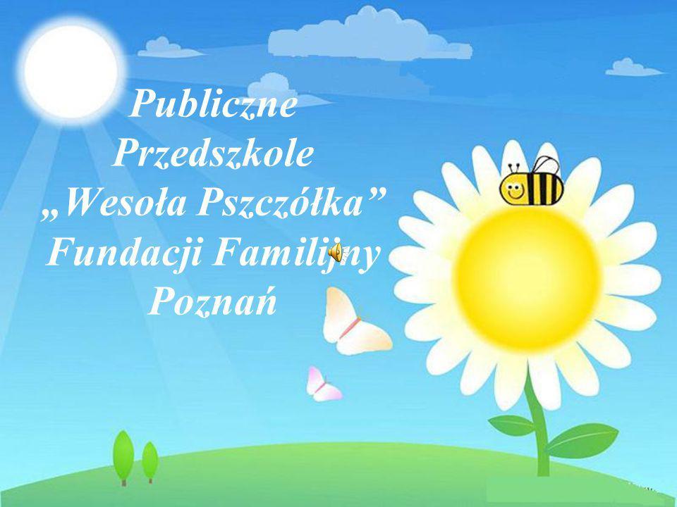 """Publiczne Przedszkole """"Wesoła Pszczółka Fundacji Familijny Poznań"""