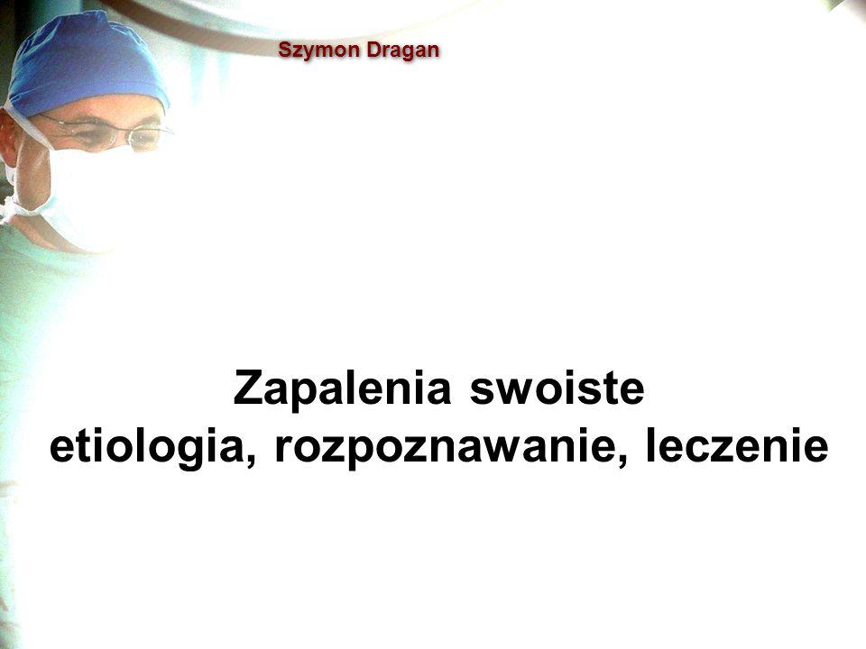 Szymon Dragan Zapalenia swoiste etiologia, rozpoznawanie, leczenie