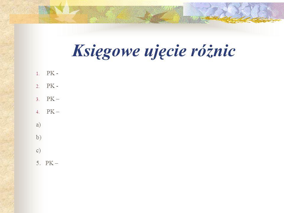 1. PK - 2. PK - 3. PK – 4. PK – a) b) c) 5. PK –
