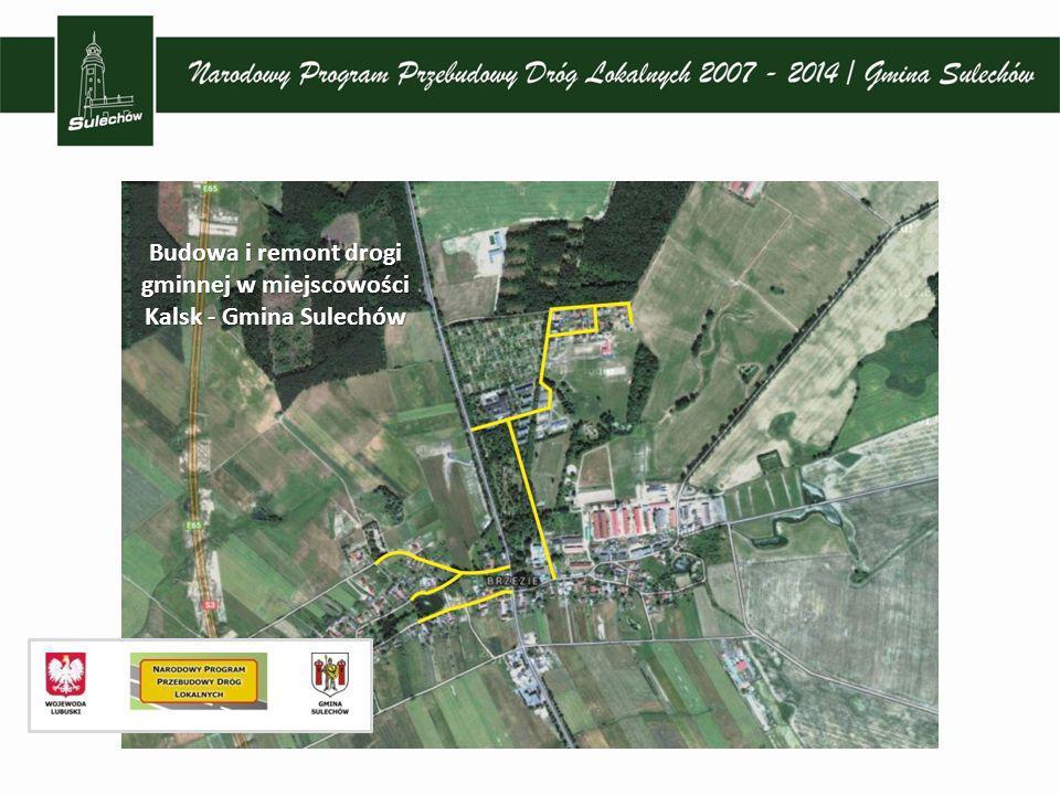 Budowa i remont drogi gminnej w miejscowości Kalsk - Gmina Sulechów