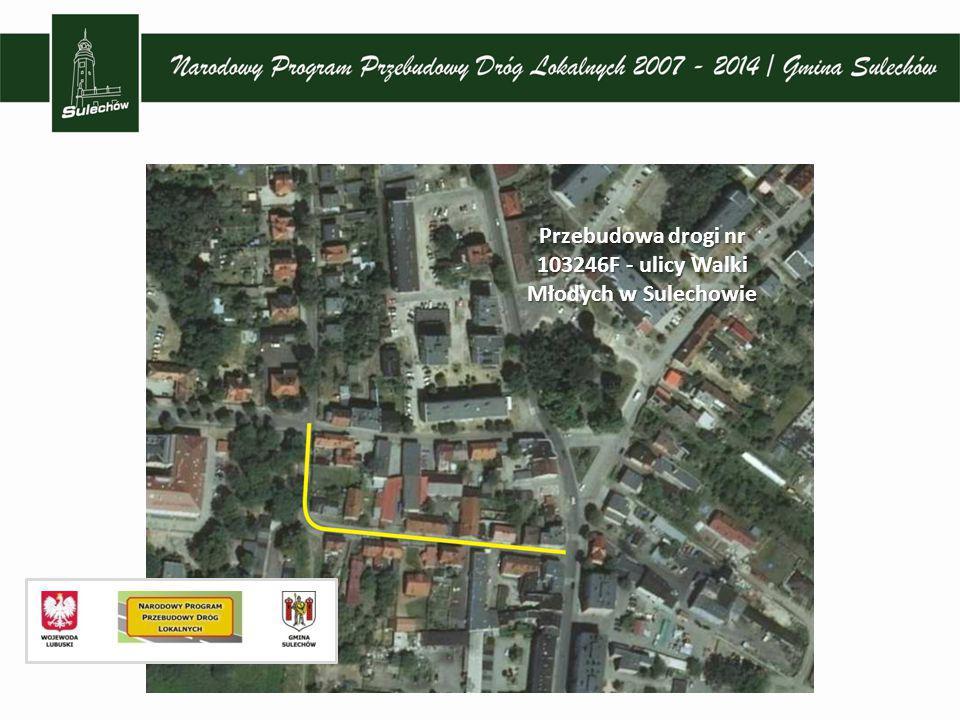Przebudowa drogi nr 103246F - ulicy Walki Młodych w Sulechowie