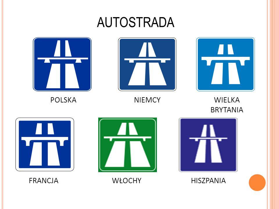 AUTOSTRADA POLSKANIEMCYWIELKA BRYTANIA FRANCJAWŁOCHYHISZPANIA