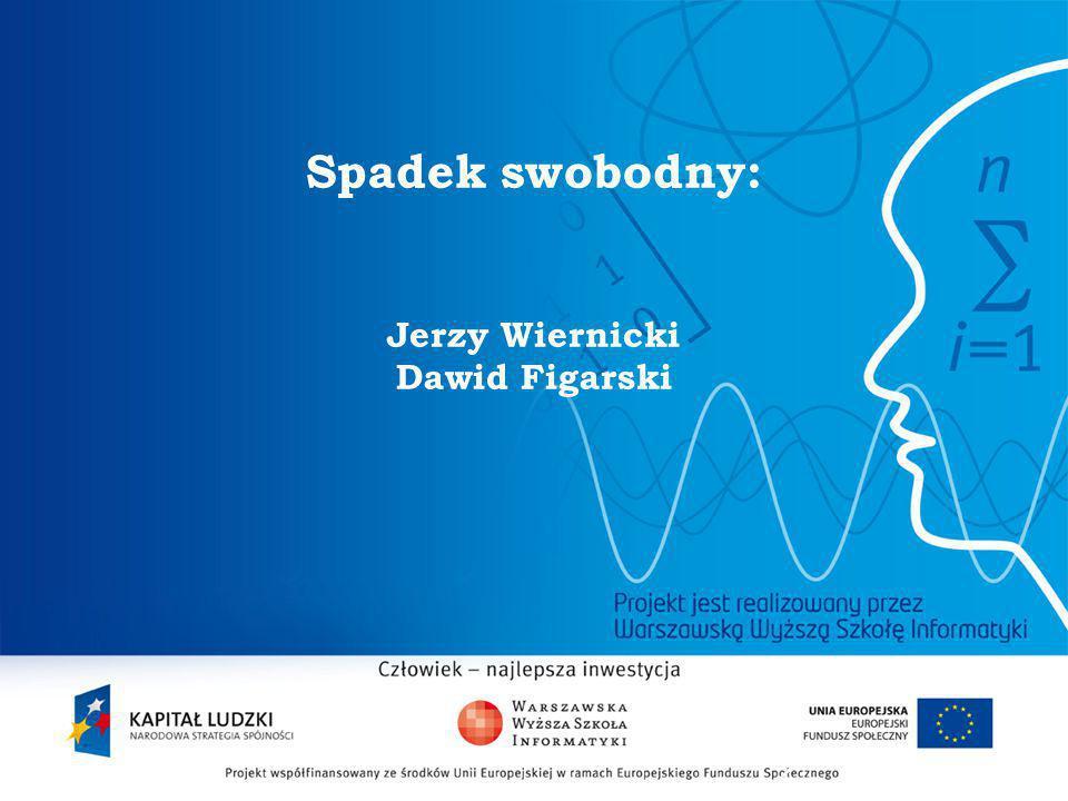 2 Spadek swobodny: Jerzy Wiernicki Dawid Figarski