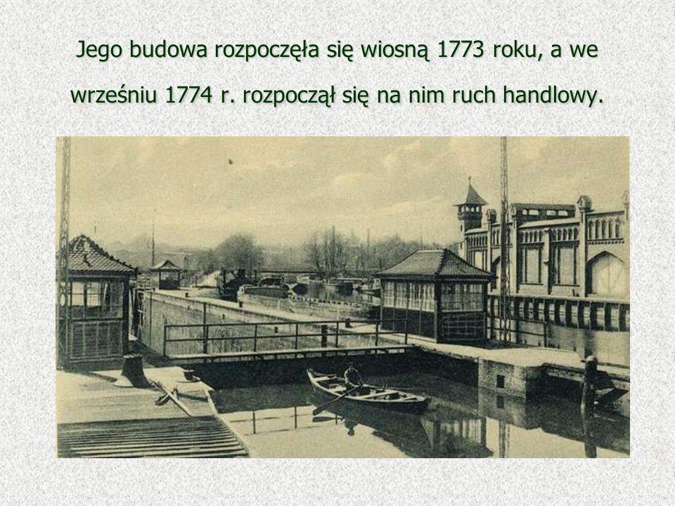 Jego budowa rozpoczęła się wiosną 1773 roku, a we wrześniu 1774 r. rozpoczął się na nim ruch handlowy.