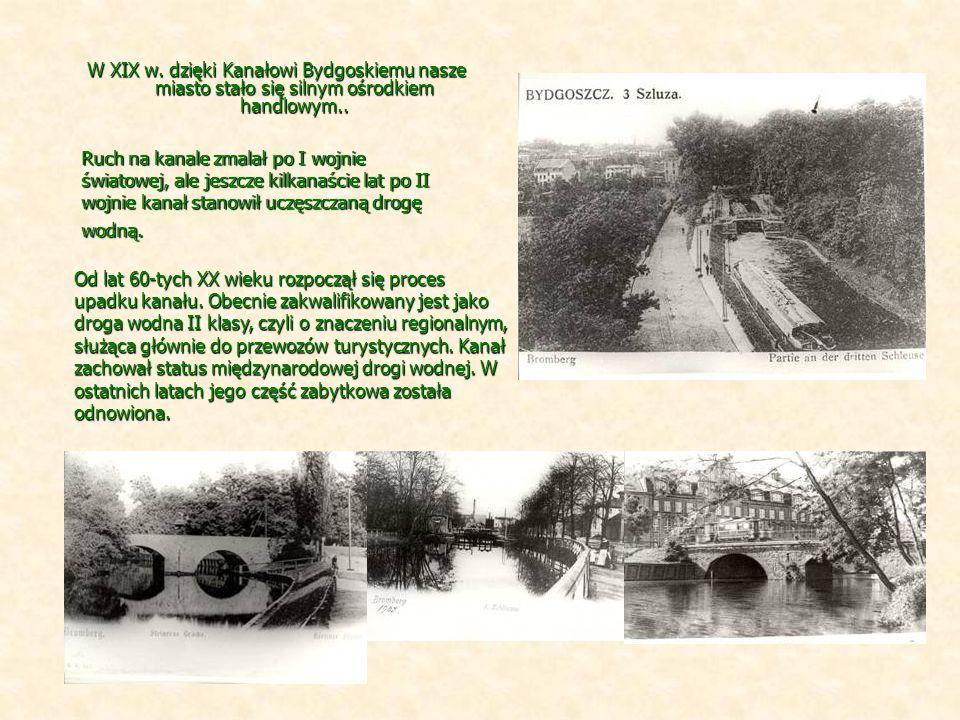 W XIX w. dzięki Kanałowi Bydgoskiemu nasze miasto stało się silnym ośrodkiem handlowym.. Ruch na kanale zmalał po I wojnie światowej, ale jeszcze kilk