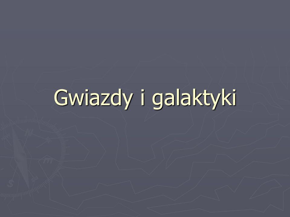 Inne galaktyki ► Najbliższe galaktyki to Wielki i Mały Obłok Magellana znajdujące się odpowiednio w odległości 179 000 i 210 000 l.ś.