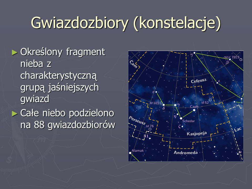Gwiazdozbiory (konstelacje) ► Określony fragment nieba z charakterystyczną grupą jaśniejszych gwiazd ► Całe niebo podzielono na 88 gwiazdozbiorów