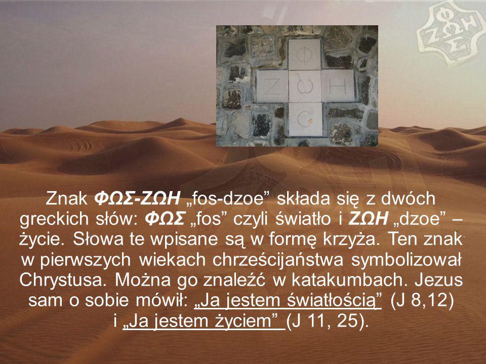 """Znak ΦΩΣ-ΖΩΗ """"fos-dzoe składa się z dwóch greckich słów: ΦΩΣ """"fos czyli światło i ΖΩΗ """"dzoe – życie."""