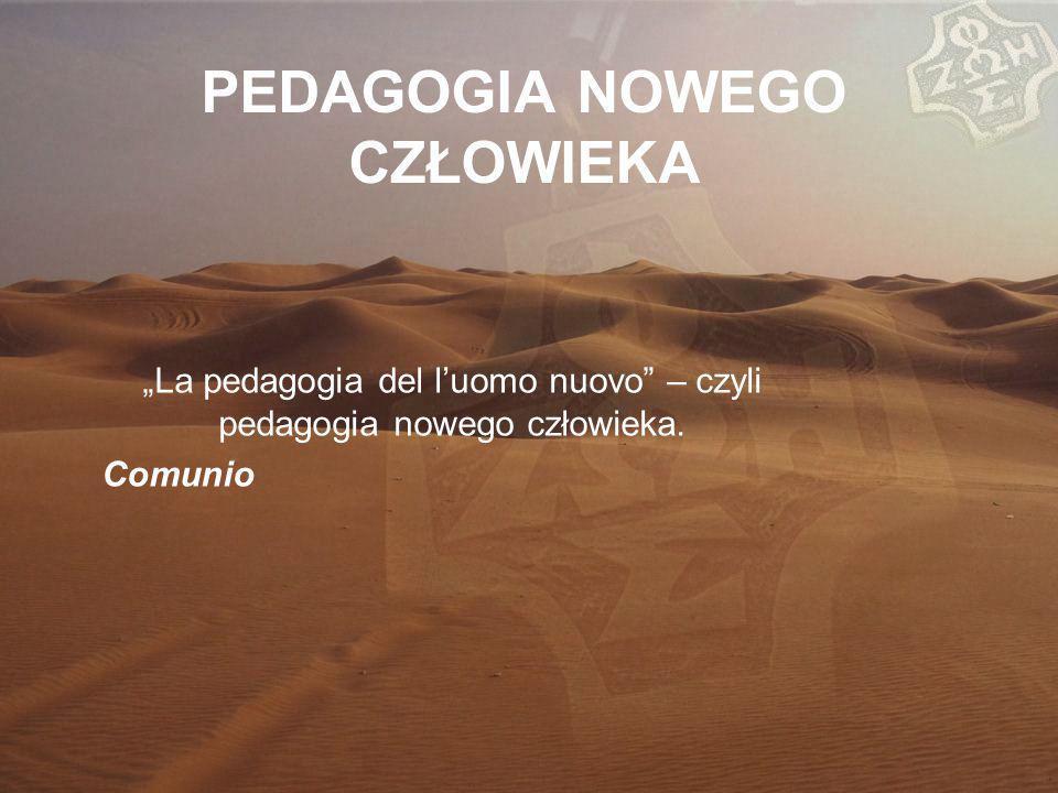 """PEDAGOGIA NOWEGO CZŁOWIEKA """"La pedagogia del l'uomo nuovo – czyli pedagogia nowego człowieka."""