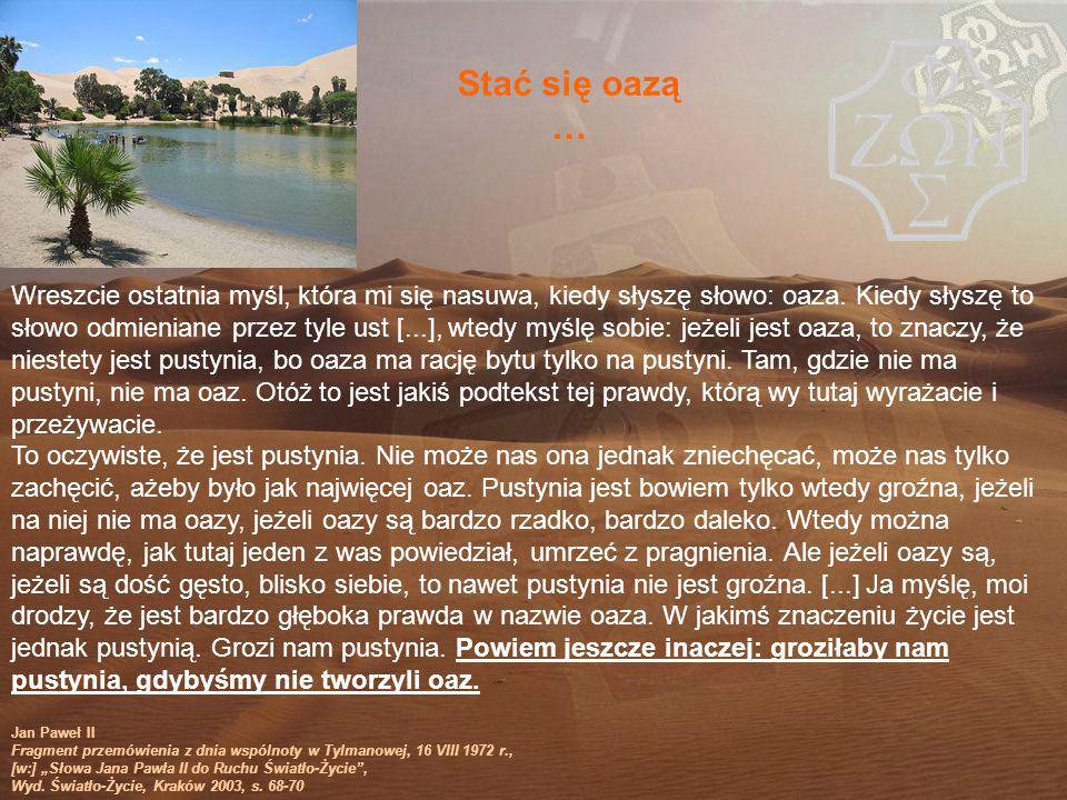 Stać się oazą … Wreszcie ostatnia myśl, która mi się nasuwa, kiedy słyszę słowo: oaza.