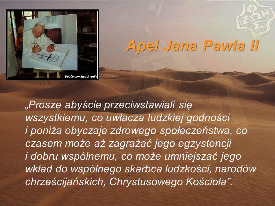"""Apel Jana Pawła II """"Proszę abyście przeciwstawiali się wszystkiemu, co uwłacza ludzkiej godności i poniża obyczaje zdrowego społeczeństwa, co czasem może aż zagrażać jego egzystencji i dobru wspólnemu, co może umniejszać jego wkład do wspólnego skarbca ludzkości, narodów chrześcijańskich, Chrystusowego Kościoła ."""