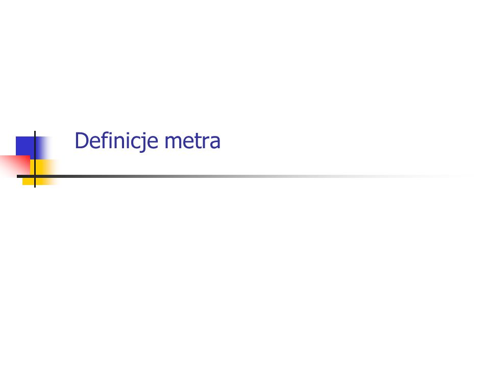 Definicje metra