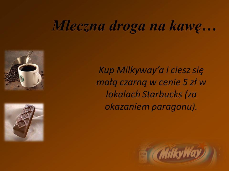 Mleczna droga na kawę… Kup Milkyway'a i ciesz się małą czarną w cenie 5 zł w lokalach Starbucks (za okazaniem paragonu).