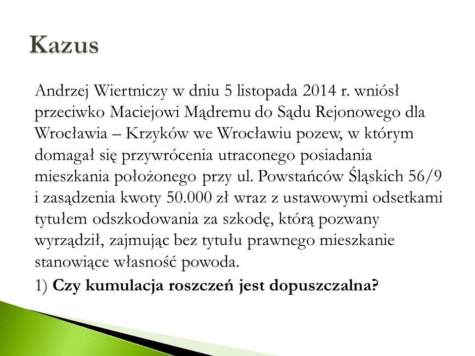 Andrzej Wiertniczy w dniu 5 listopada 2014 r. wniósł przeciwko Maciejowi Mądremu do Sądu Rejonowego dla Wrocławia – Krzyków we Wrocławiu pozew, w któr