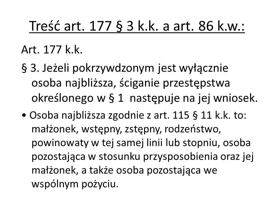 Treść art.177 § 3 k.k. a art. 86 k.w.: Art. 177 k.k.