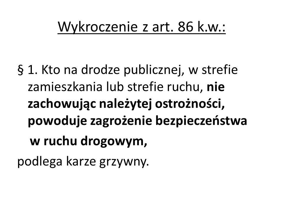 Wykroczenie z art.86 k.w.: § 1.