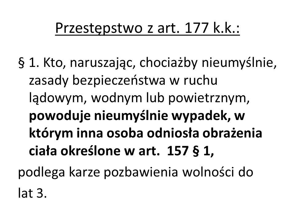 Przestępstwo z art.177 k.k.: § 1.