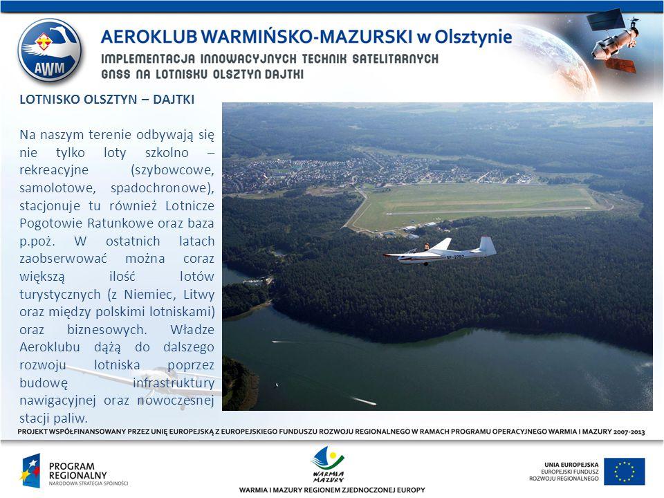"""CELE PROJEKTU Głównym celem projektu """"Implementacja innowacyjnych technik satelitarnych GNSS na lotnisku Olsztyn – Dajtki jest budowa infrastruktury nawigacyjnej w postaci prototypowego podejścia do lądowania wg nawigacji obszarowej RNAV z użyciem innowacyjnych technik satelitarnych GNSS dla lotnictwa GA."""