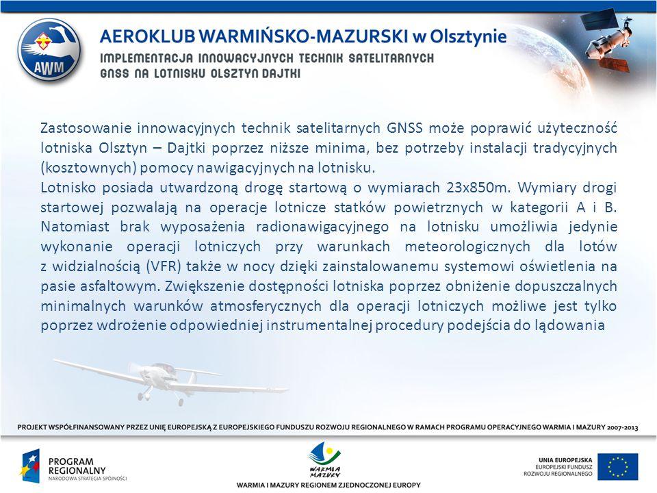 Zastosowanie innowacyjnych technik satelitarnych GNSS może poprawić użyteczność lotniska Olsztyn – Dajtki poprzez niższe minima, bez potrzeby instalac