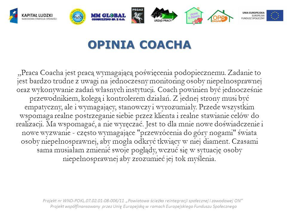 """OPINIA COACHA """"Praca Coacha jest pracą wymagającą poświęcenia podopiecznemu."""