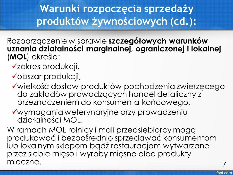 Warunki rozpoczęcia sprzedaży produktów żywnościowych (cd.): Rozporządzenie w sprawie szczegółowych warunków uznania działalności marginalnej, ogranic