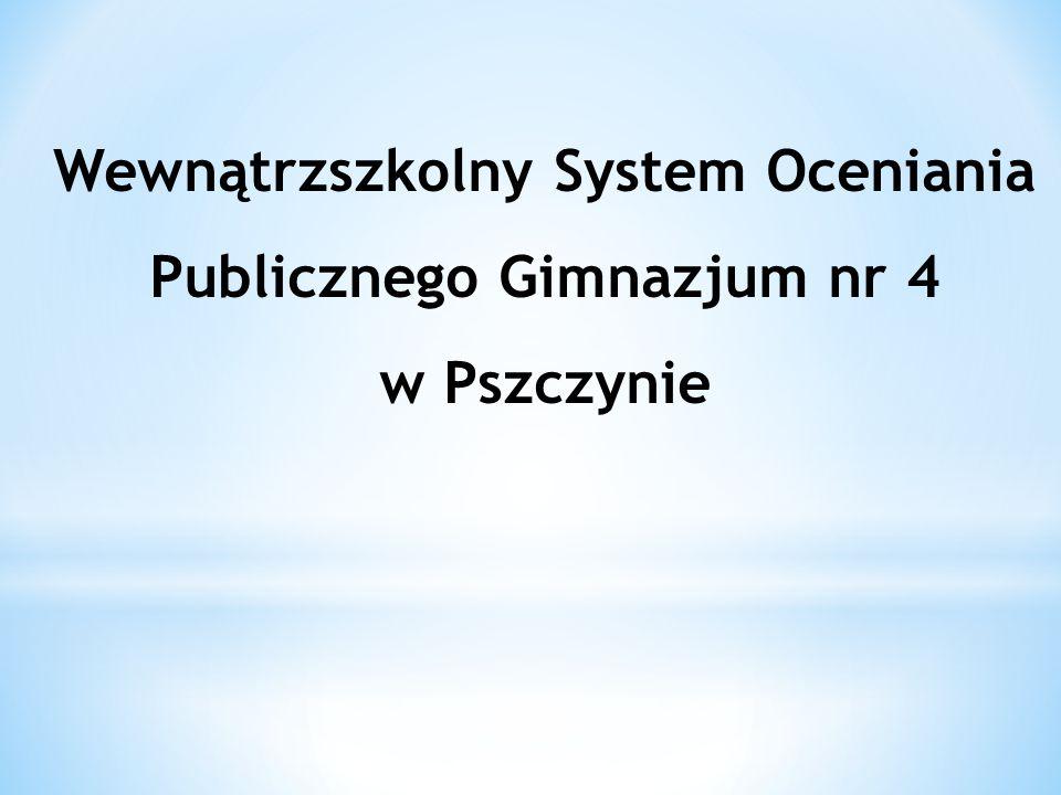 Wewnątrzszkolny System Oceniania Publicznego Gimnazjum nr 4 w Pszczynie