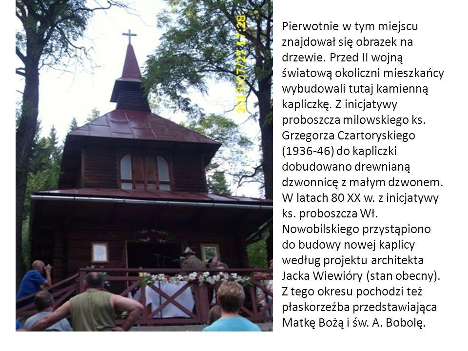 Pierwotnie w tym miejscu znajdował się obrazek na drzewie. Przed II wojną światową okoliczni mieszkańcy wybudowali tutaj kamienną kapliczkę. Z inicjat