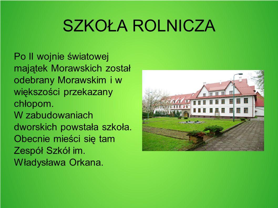SZKOŁA ROLNICZA Po II wojnie światowej majątek Morawskich został odebrany Morawskim i w większości przekazany chłopom. W zabudowaniach dworskich powst