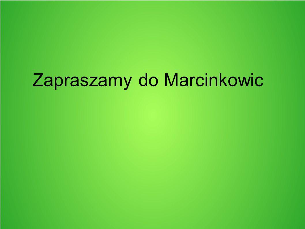 Zapraszamy do Marcinkowic