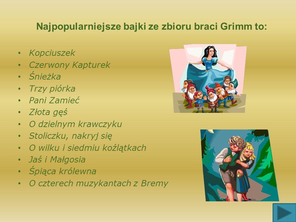 Baśnie braci Grimm Baśnie braci Grimm tłumaczone były na wiele języków. W Polsce Baśnie dla dzieci i młodzieży po raz pierwszy ukazały się w 1895 roku