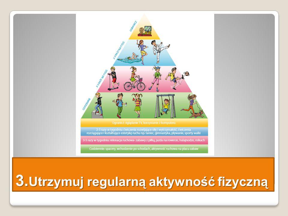 3. Utrzymuj regularną aktywność fizyczną