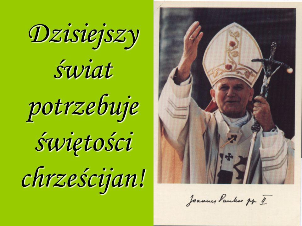 Dzisiejszy świat potrzebuje świętości chrześcijan!