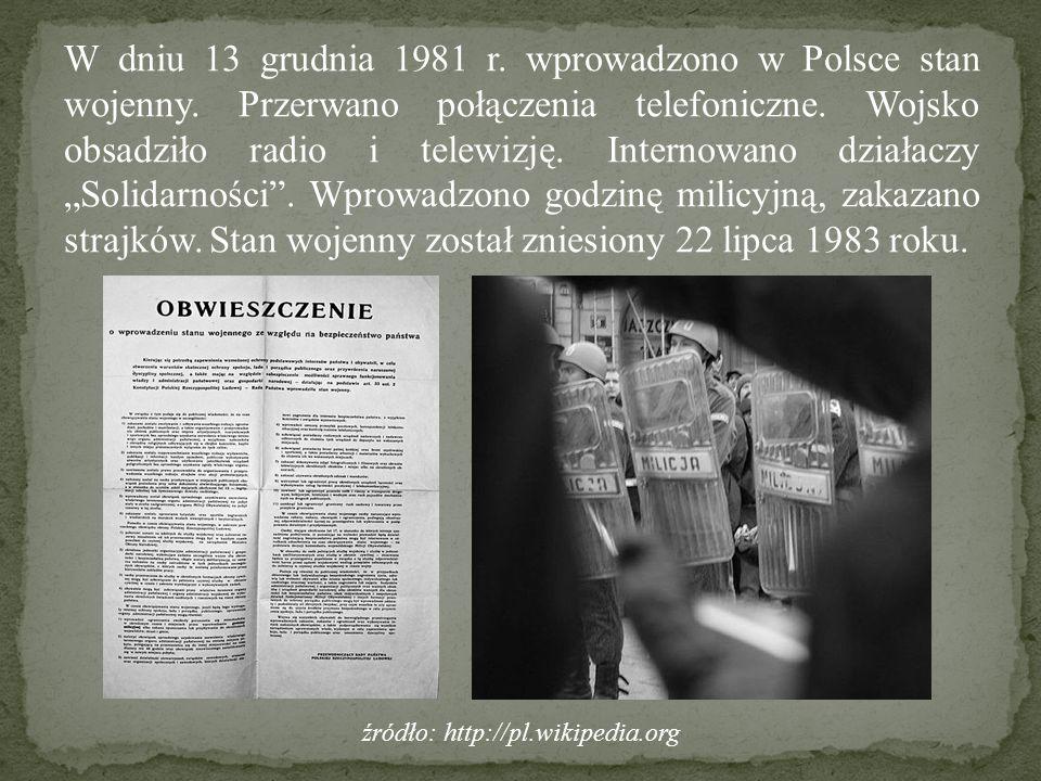 W dniu 13 grudnia 1981 r. wprowadzono w Polsce stan wojenny. Przerwano połączenia telefoniczne. Wojsko obsadziło radio i telewizję. Internowano działa