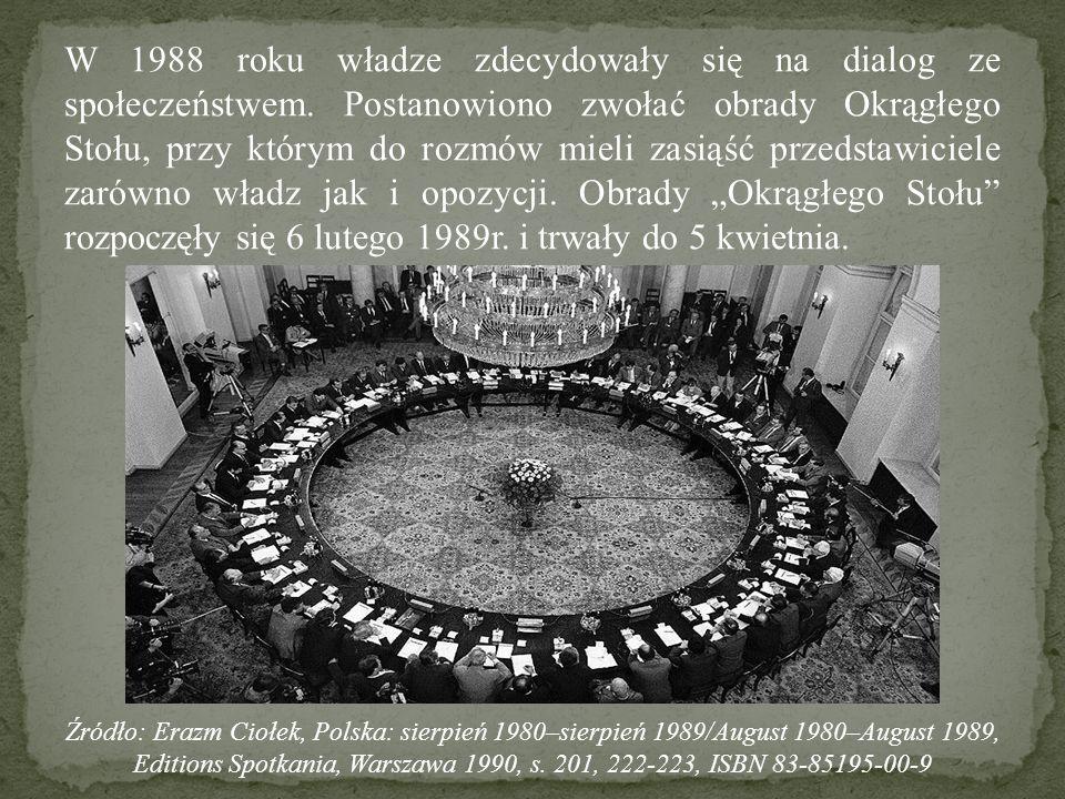 W 1988 roku władze zdecydowały się na dialog ze społeczeństwem. Postanowiono zwołać obrady Okrągłego Stołu, przy którym do rozmów mieli zasiąść przeds