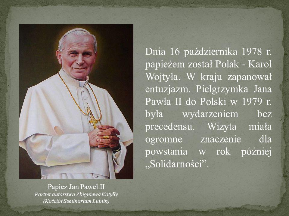 Dnia 16 października 1978 r. papieżem został Polak - Karol Wojtyła. W kraju zapanował entuzjazm. Pielgrzymka Jana Pawła II do Polski w 1979 r. była wy