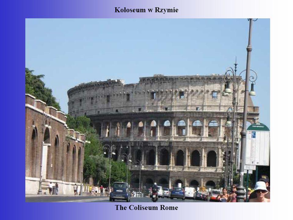 Koloseum w Rzymie The Coliseum Rome