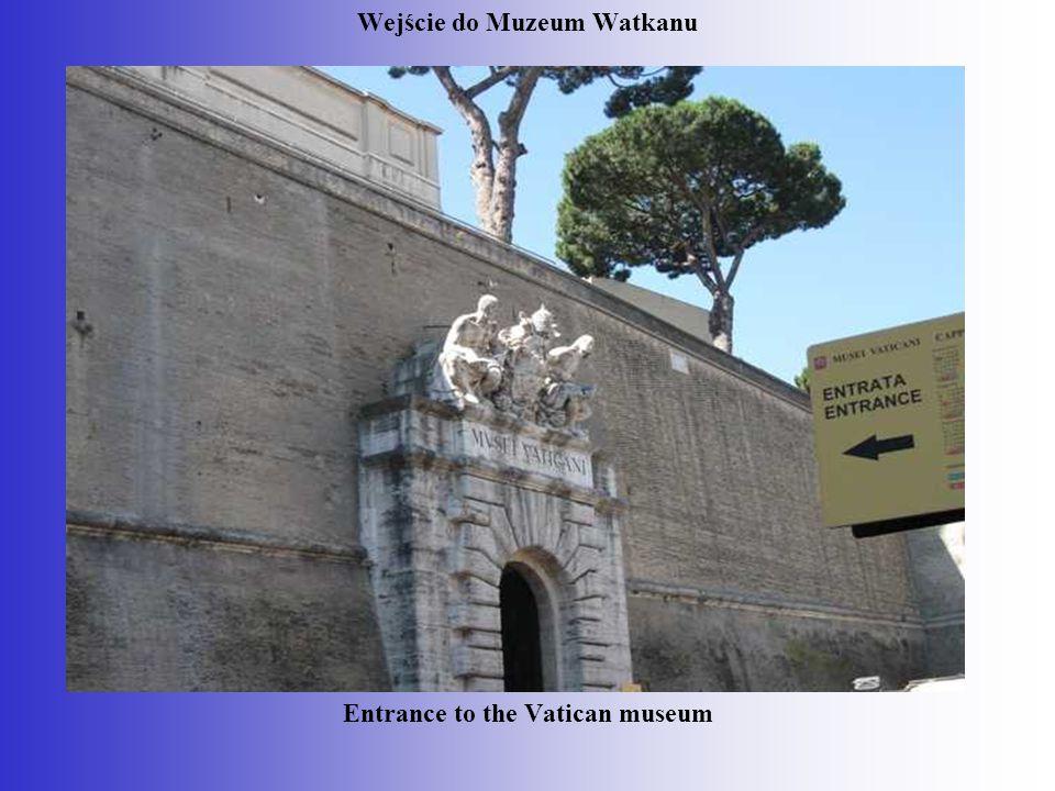 Wejście do Muzeum Watkanu Entrance to the Vatican museum