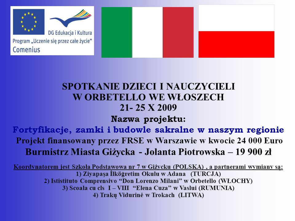 Zespoły Comeniusa z Włoch, Polski, Litwy,Turcji i Rumunii Comenius temas from Italy, Poland, Lithuania, Turkey and Romania