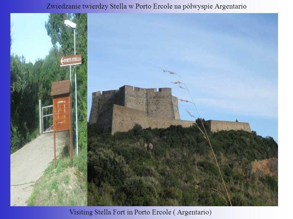 Visiting Stella Fort in Porto Ercole ( Argentario) Zwiedzanie twierdzy Stella w Porto Ercole na półwyspie Argentario