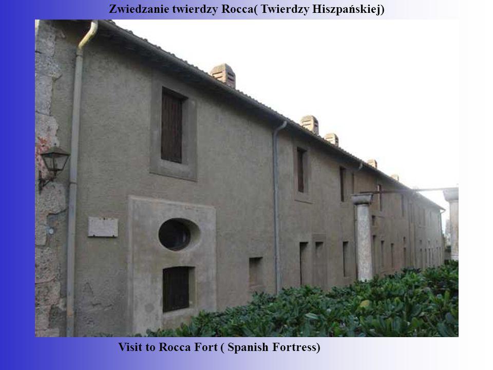 Zwiedzanie twierdzy Rocca( Twierdzy Hiszpańskiej) Visit to Rocca Fort ( Spanish Fortress)